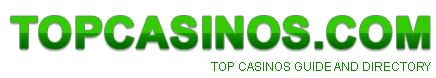 TopCasinos.com Top Casinos Guide And Directory